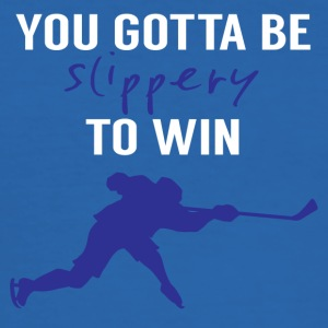 Hockey: Du måste vara Slippery To Win - Slim Fit T-shirt herr