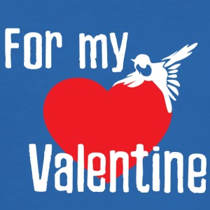 For my valentine - Männer Slim Fit T-Shirt