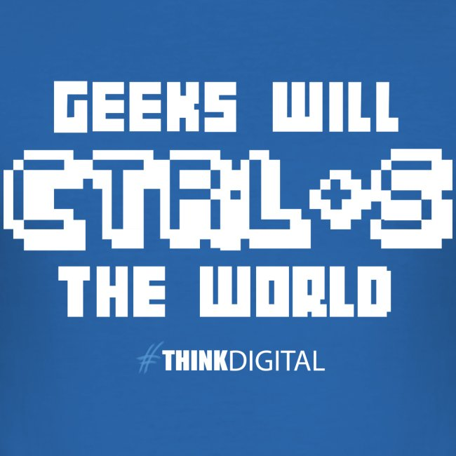 Geeks will save the world