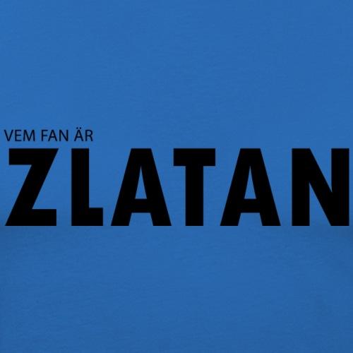 Vem fan är Zlatan