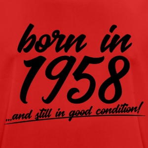Born in 1958 and still in good condition - Men's Breathable T-Shirt