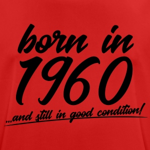 Born in 1960 and still in good condition - Men's Breathable T-Shirt