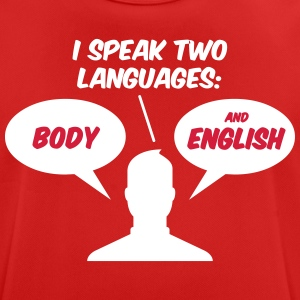 I Speak 2 Languages. Body And English! - Men's Breathable T-Shirt