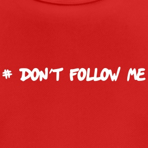 # Don't follow me - Männer T-Shirt atmungsaktiv