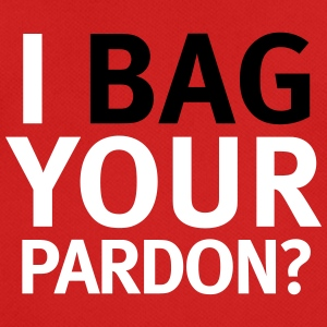 I Bag Your Pardon - Men's Breathable T-Shirt