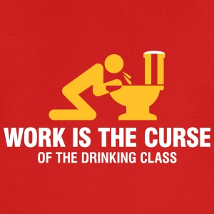 Work Is The Curse Of The Drinking Class - Men's Breathable T-Shirt