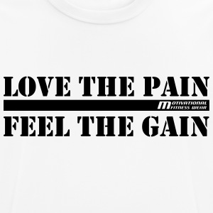 Love the pain feel the gain - Men's Breathable T-Shirt