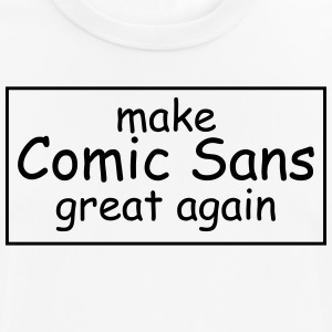 make Comic Sans great again - Männer T-Shirt atmungsaktiv