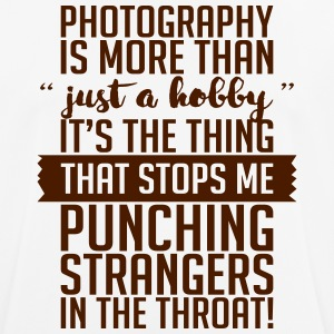 Photography Hobbies Stops Me Punching Strangers - Men's Breathable T-Shirt
