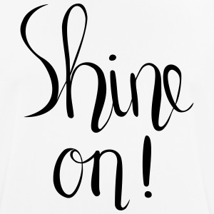 Shine On! Hånd Lettered Print - Herre T-shirt svedtransporterende