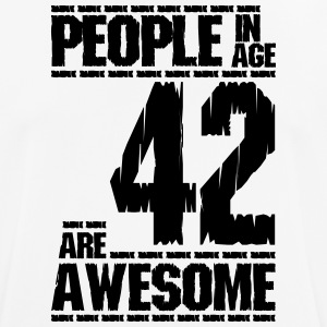 PEOPLE IN AGE 42 ARE AWESOME - Men's Breathable T-Shirt