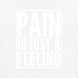Pain is just a feeling - Männer T-Shirt atmungsaktiv