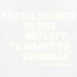 Intelligence is the ability to adapt to change - Men's Breathable T-Shirt