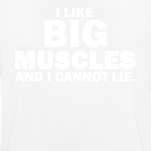 I like big muscles and I can not lie! - Men's Breathable T-Shirt