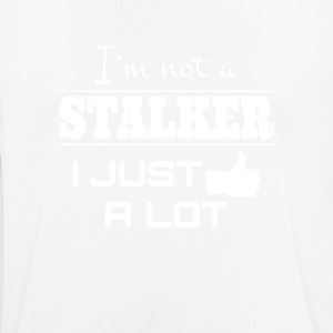 I`M NOT A STALKER I JUST LIKE A LOT (FUNNY SHIRT) - Men's Breathable T-Shirt