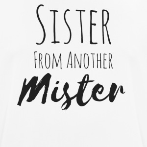 Sister from another mister - Men's Breathable T-Shirt