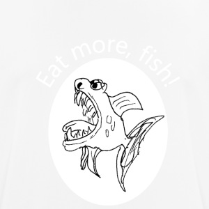 Eat more, fish - Men's Breathable T-Shirt