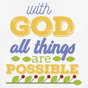With God is Everything possible - Männer T-Shirt atmungsaktiv