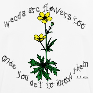 Weeds are flowers too - Men's Breathable T-Shirt