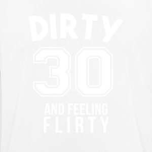 Dirty 30 And Feeling Flirty 30th Birthday Gift - Men's Breathable T-Shirt