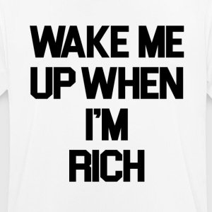 Wake Me Up Quand je suis riche - T-shirt respirant Homme