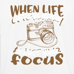 When Life Gets Blurry Adjust Your Focus - Men's Breathable T-Shirt