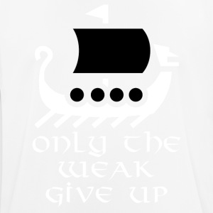 Viking weak give up - Männer T-Shirt atmungsaktiv