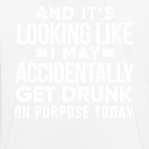 I may accidentally get drunk on purpose today - Men's Breathable T-Shirt