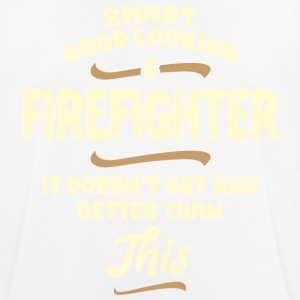 Smart, good looking and FIREFIGHTER... - Männer T-Shirt atmungsaktiv
