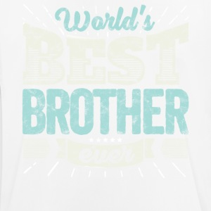 Family Gift Shirt: World's best Brother ever - Men's Breathable T-Shirt