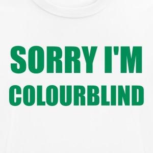 Sorry I'm Colourblind - T-shirt respirant Homme