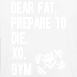 Dear fat prepare to die xo gym - Men's Breathable T-Shirt
