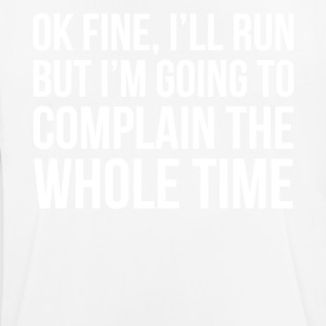 Ok fine I'll run shirt - Men's Breathable T-Shirt