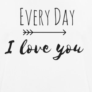 Every Day I love you Pertnerlook PART 1 - Men's Breathable T-Shirt