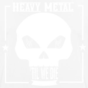 HEAVY METAL til we die - Männer T-Shirt atmungsaktiv