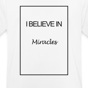 I believe in miracles - mannen T-shirt ademend