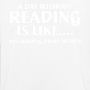 A day without reading is like shirt - Men's Breathable T-Shirt