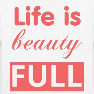 Life is beauty full - Men's Breathable T-Shirt