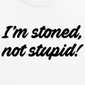 I'm stoned, not stupid - Men's Breathable T-Shirt