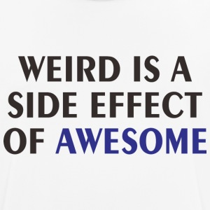 WEIRD IS A EFFECT - Men's Breathable T-Shirt