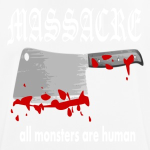 MASSACRE - all monsters are human - Männer T-Shirt atmungsaktiv