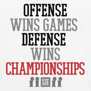 Offense wins games defense wins championships - Männer T-Shirt atmungsaktiv