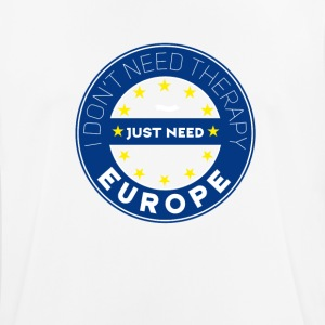 therapy Need Europe Europa eu no breit Schild fun - Männer T-Shirt atmungsaktiv