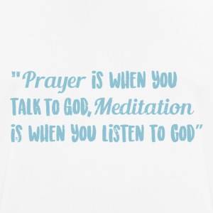 Prayer over Meditation - Männer T-Shirt atmungsaktiv