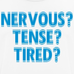 NervousTenseTired - Männer T-Shirt atmungsaktiv