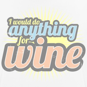 I would do anything for wine - Men's Breathable T-Shirt