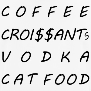 Coffee croissants vodka cat food - Men's Breathable T-Shirt