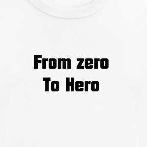 from zero to hero - Men's Breathable T-Shirt