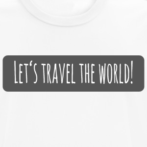 Lets travel the world - Men's Breathable T-Shirt