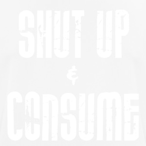SHUT up and CONSUME - Men's Breathable T-Shirt